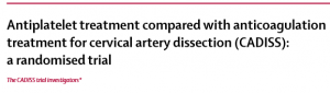 The CADISS trial, published in Lancet Neurology in April 2015, did not find a statistically significant difference in stroke prevention in patients presenting with acute carotid or vertebral artery dissections when treated with either antiplatelet therapy or anticoagulation.